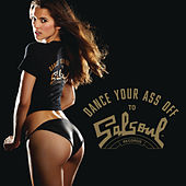 Dance Your Ass Off (Salsoul Remixes) by Various Artists