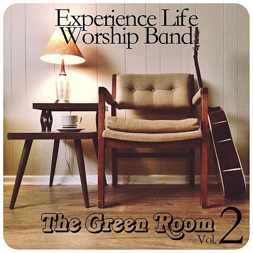 The Green Room Vol 2 by Experience Life Worship