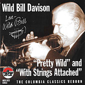 Pretty Wild/With Strings Attached by Wild Bill Davison