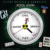 Chill.Drink.F*ck.Smoke by Kool John