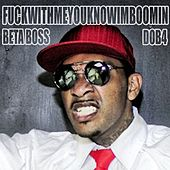 F***WITHMEYOUKNOWIMBOOMIN - Single by Beta Bossalini