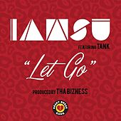 Let Go (feat. Tank) - Single by Iamsu!