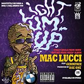 Light Um Up (feat. Germfree) - Single by Mac Lucci