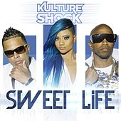 Sweet Life - Single by Kultur Shock