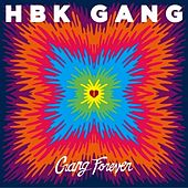 Gang Forever by HBK Gang
