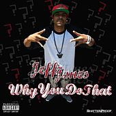 Why You Do That - Single by Jeff Jones