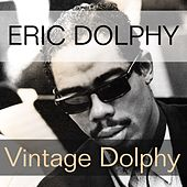Eric Dolphy: Vintage Dolphy by Eric Dolphy