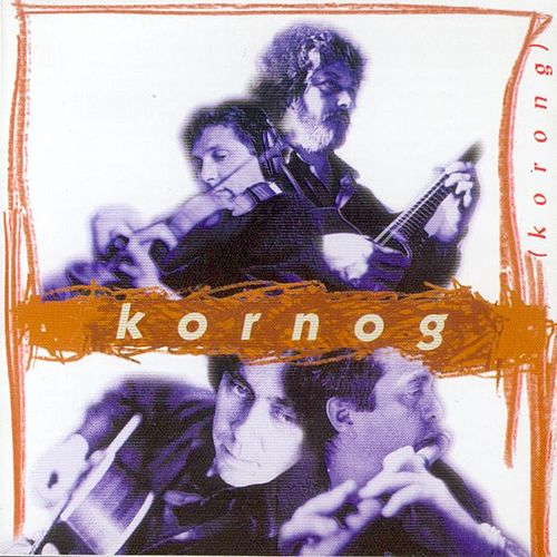 Korong (Breton Group - Celtic Music from Brittany - Keltia Musique - Bretagne) by Kornog