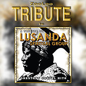 A Tribute To - Lusanda Spiritual Group by Zooloo