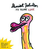 Daniel Johnston at Home Live by Daniel Johnston