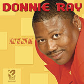 You've Got Me by Donnie Ray