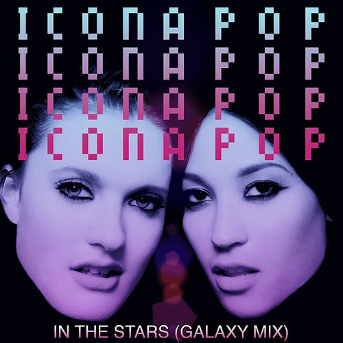 In The Stars by Icona Pop