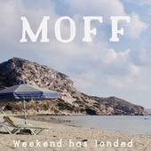 Weekend Has Landed (Moff Says Goodbye) by Various Artists