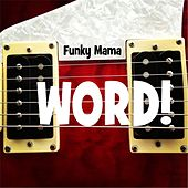 Word! by Funky Mama