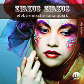 Zirkus Zirkus, Vol. 4 - Elektronische Tanzmusik by Various Artists