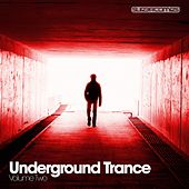 Underground Trance Volume Two - EP by Various Artists