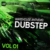 Warehouse Anthems: Dubstep Vol. 01 - EP by Various Artists