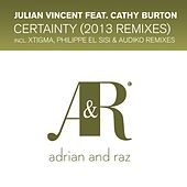 Certainty (2013 Remixes) (feat. Cathy Burton) by Julian Vincent