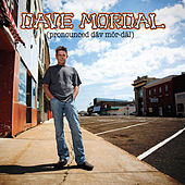(Pronounced Dāv Mȯr-Däl) by Dave Mordal