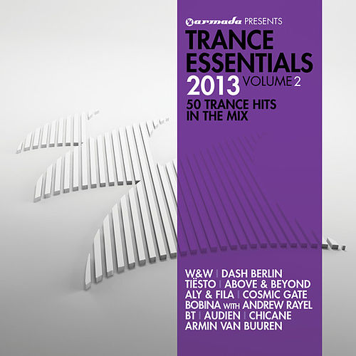 Trance Essentials 2013, Vol. 2 (50 Trance Hits In The Mix) by Various Artists