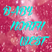 Baby North West by Various Artists