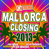 Xtreme Mallorca Closing 2013 by Various Artists
