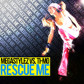 Rescue Me by Megastylez
