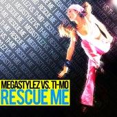 Rescue Me by Megastylez
