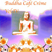 Buddha Café Crème Vol. IV von Various Artists