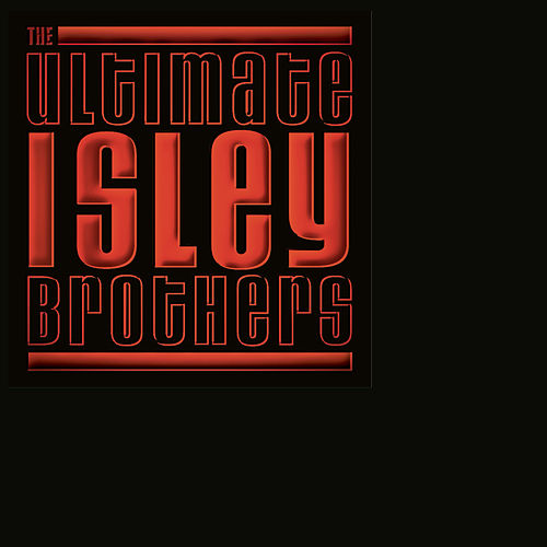 The Ultimate Isley Brothers by The Isley Brothers