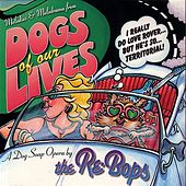 Dogs of Our Lives by The Re-Bops