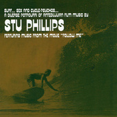 Surf, Sex And Cycle-Psychos: A Diverse Potpourri Of Antediluvian Film Music By Stu Phillips by Stu Phillips