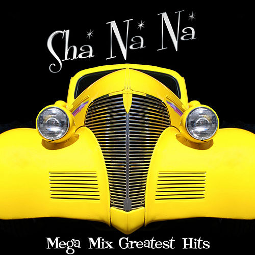 Mega Mix Greatest Hits by Sha Na Na