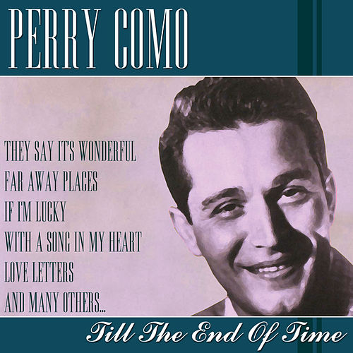 Til The End of Time by Perry Como