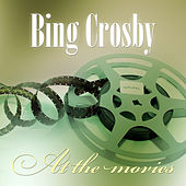 Bing Crosby At The Movies by Bing Crosby