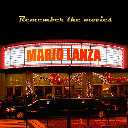 Remember the movies by Mario Lanza