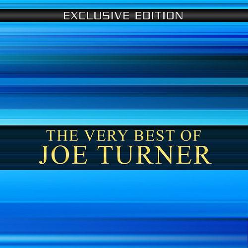 The Very Best of Joe Turner by Big Joe Turner