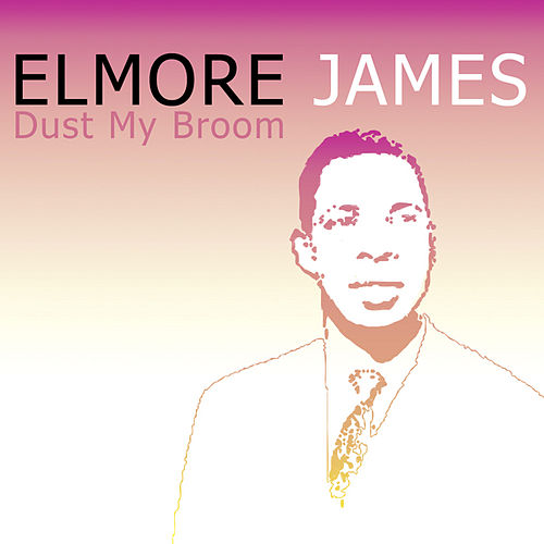 Dust My Broom by Elmore James