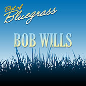Best of Bluegrass by Bob Wills & His Texas Playboys