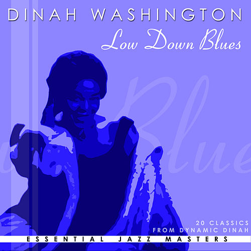 Low Down Blues by Dinah Washington
