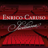 Siciliana by Enrico Caruso