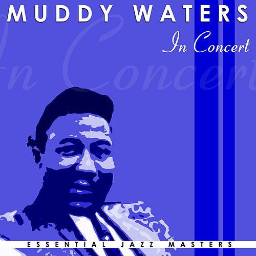 In Concert by Muddy Waters