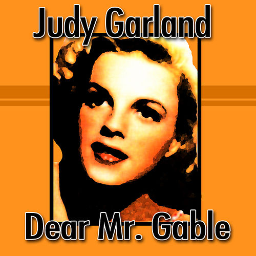 Dear Mr. Gable by Judy Garland