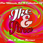 Ike & Tina - The Ultimate R&B Collection by Ike and Tina Turner