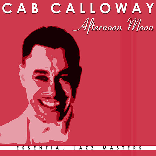 Afternoon Moon by Cab Calloway
