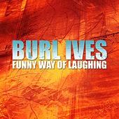 Funny Way of Laughing by Burl Ives