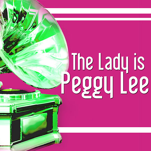 The Lady is Peggy Lee by Peggy Lee