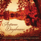 Autumn Daydreams by David Huntsinger