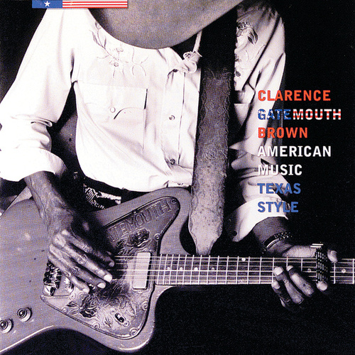 American Music, Texas Style by Clarence 'Gatemouth' Brown