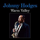 Warm Valley by Johnny Hodges